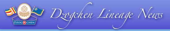 Dzogchen Lineage News